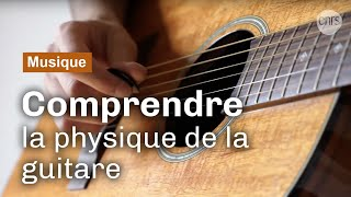 La physique de la guitare | Reportage CNRS