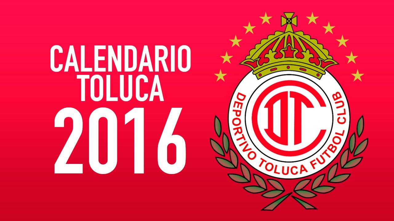 CALENDARIO TOLUCA 2016 - YouTube