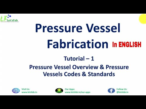 Pressure Vessel Overview, Codes And Standards : Pressure Vessel Fabrication In English Part-1