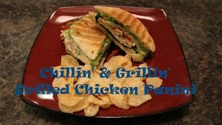 Chillin and Grillin - Grilled Chicken Paninis