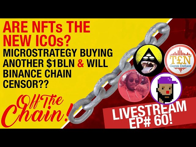 EP #60 Are NFTs The New ICOs? Microstrategy Buys Another $1 Bln in Bitcoin, Is It Too Far? And More!