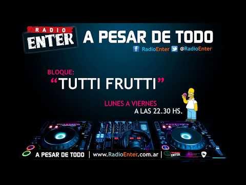 A pesar de todo - Tutti Frutti #2 | Radio Enter