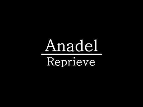 Anadel - Reprieve w/lyrics