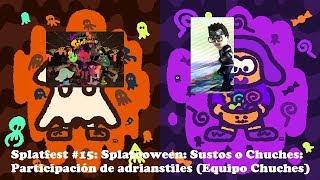 Splatoon 2 Splatfest #15: Splatooween: Sustos VS Chuches: Participación de adrys (Equipo Chuches)