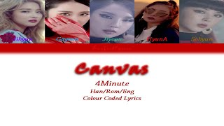 4Minute(포미닛) - Canvas Colour Coded Lyrics (Han/Rom/Eng) by T…