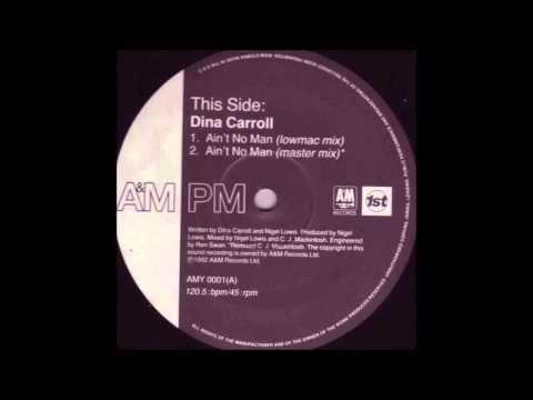 (1992) Dina Carroll - Ain't No Man [Nigel Lowis & CJ Mackintosh Lowmac 12'' Mix]
