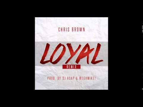 Chris Brown   Loyal [Remix] (DJ ASAP & MegaMIKE!)