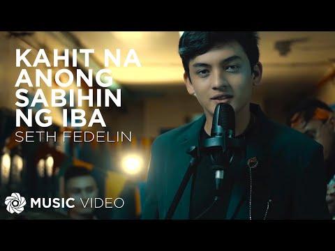 Kahit Na Anong Sabihin Ng Iba - Seth Fedelin (Music Video)