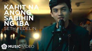 Baixar Kahit Na Anong Sabihin Ng Iba - Seth Fedelin (Music Video)