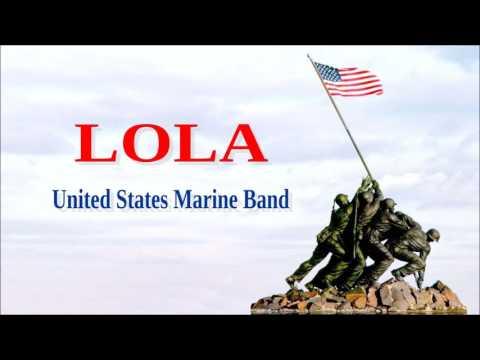 Lola -United States Marine Band