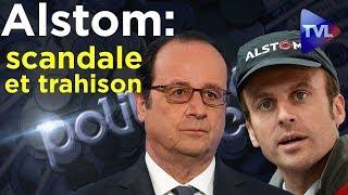 Alstom : scandale d'Etat, gâchis financier et trahison au sommet ! - Politique & éco n°227
