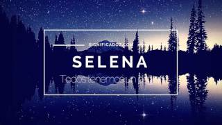 Selena - Significado del Nombre Selena