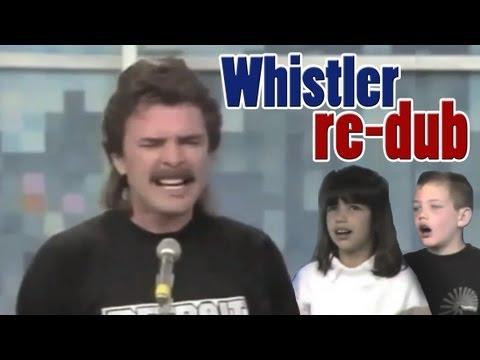 Best Singer Ever - Whistler Re-Dub