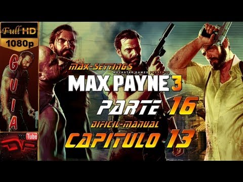 Max Payne 3 - Español Walkthrough Parte 16 Capitulo 13 Un tipo gordo y calvo   1080p PC