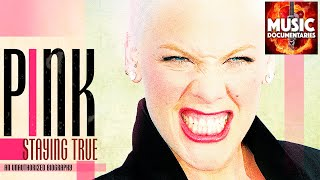 Pink - Staying True | Full Documentary