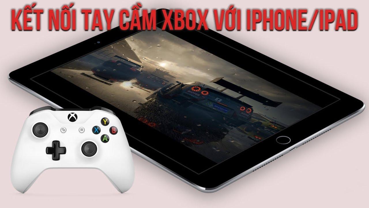 Cách kết nối tay cầm chơi game XBOX với iPhone hoặc iPad