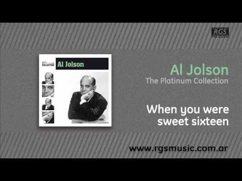 Al Jolson - When you were sweet sixteen
