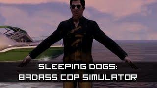 Sleeping Dogs: Badass Cop Simulator