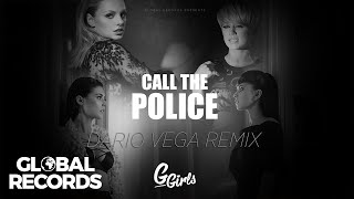 G Girls - Call The Police | Dario Vega Remix