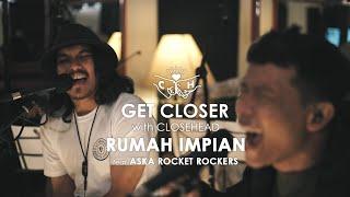 CLOSEHEAD Feat. Aska Rocket Rockers - Rumah Impian [GET CLOSER with CLOSEHEAD]