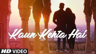 Kaun Kehta Hai Video Song | Azhar Mewan |  Rajdeepak Rastogi | New Song