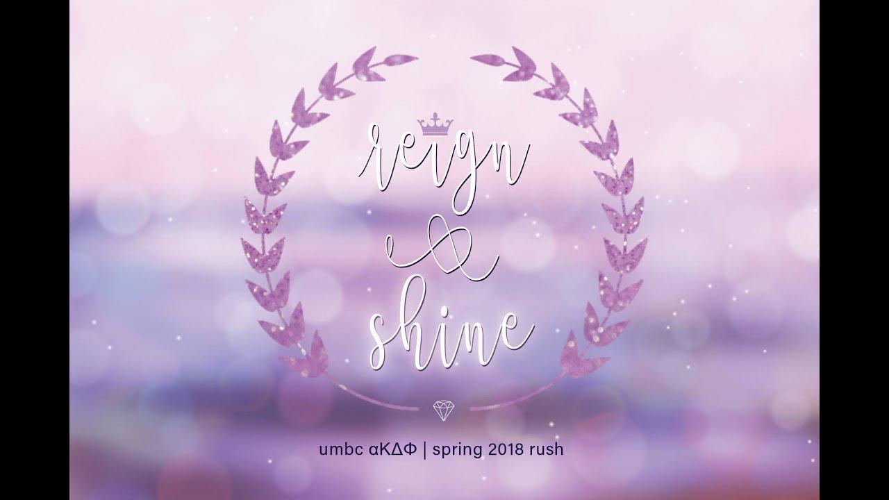 UMBC aKDPhi's Spring 2018 RUSH: Reign & Shine ☼