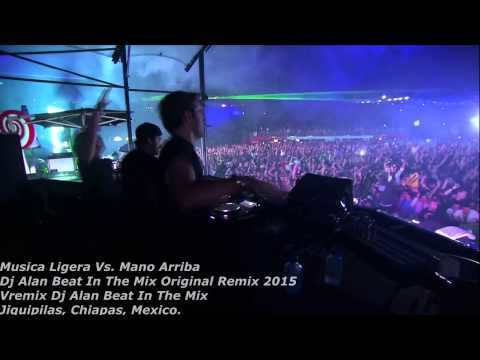 Musica Ligera Vs Mano Arriba Dj Alan Beat In The Mix Oficial Remix