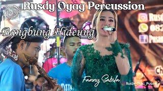 BANGBUNG HIDEUNG || RUSDY OYAG PERCUSSION FEAT FANNY SABILA