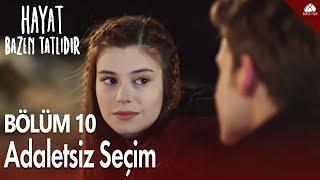 Hayat Bazen Tatlıdır - Onur ve Zeynep'ten Adaletsiz Seçim Şarkısı / 10.Bölüm