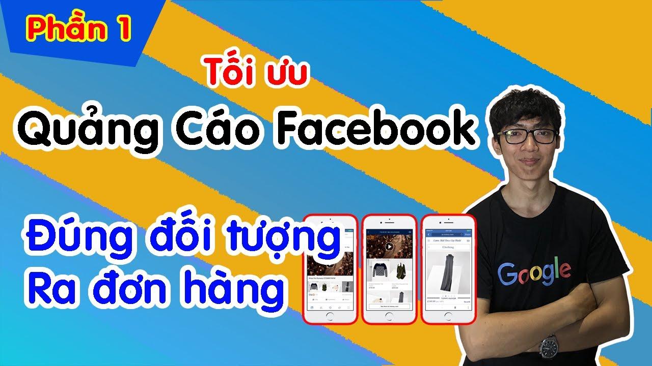 Cách Tối Ưu Quảng Cáo Facebook Hiệu Quả 2020 (Phần 1)