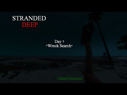 "Standed Deep (Early Access) Day 7 ""Wreck Search"""