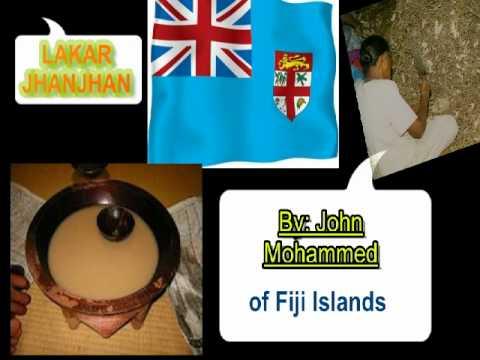LAKAR JHANJHAN BY: JOHN MOHAMMED OF FIJI ISLANDS (PART 1)