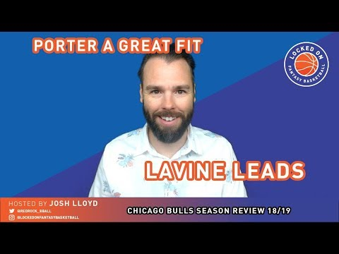 chicago-bulls-season-in-review-2018/19-|-nba-fantasy-|-positive-signs-from-lavine,-markkanen-and-co.