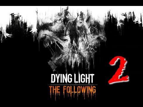 Dying Light: The Following | Capitulo 2 | Forastero en Tierra Extraña | HD 1080p 60fps