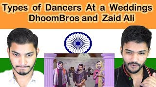 Indian reaction on DhoomBros and Zaid Ali   Types of Dancers At a Weddings    Swaggy d