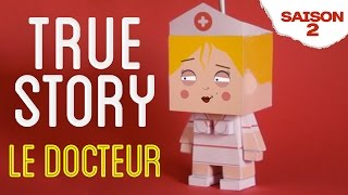 Kick On - True Story - Le Docteur