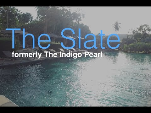 Best Hotels in Thailand – The Slate formerly The Indigo Pearl Phuket Thailand