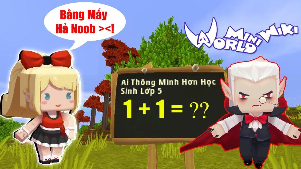 MINI GAME : AI THÔNG MINH HƠN HỌC SINH LỚP 5 ** NOOB TEAM TRONG MINI WORLD ** AI KHÔNG THÔNG MINH ?