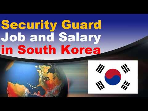 Security Guard Salary In South Korea - Jobs And Wages In South Korea