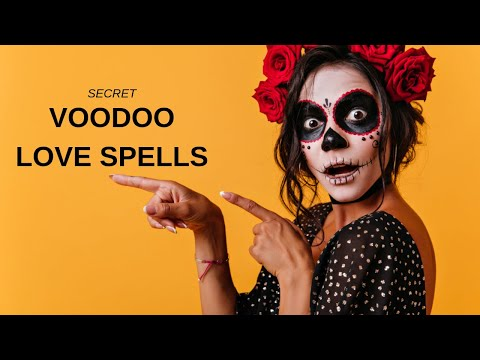 Voodoo Love Spells That Work (Very Powerful)