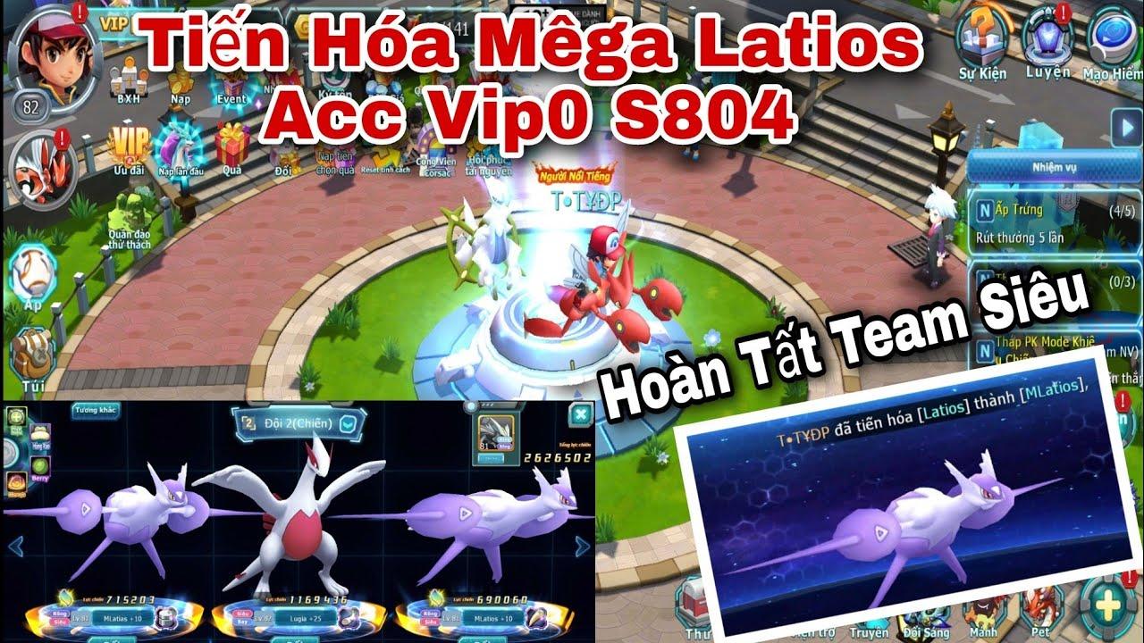 Tiến Hóa Mega Latios Acc Vip0 S804 Hoàn Tất Team Siêu | ttđp