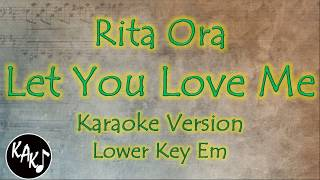 Rita Ora - Let You Love Me Karaoke Instrumental Lyrics Cover Lower Key Em