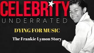 Celebrity Underrated - The Frankie Lymon Story