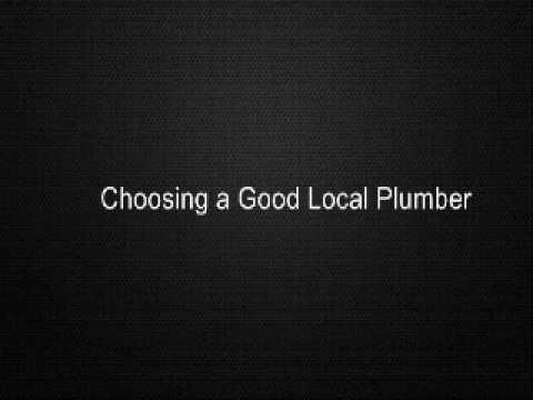 Choosing a Good Local Plumber