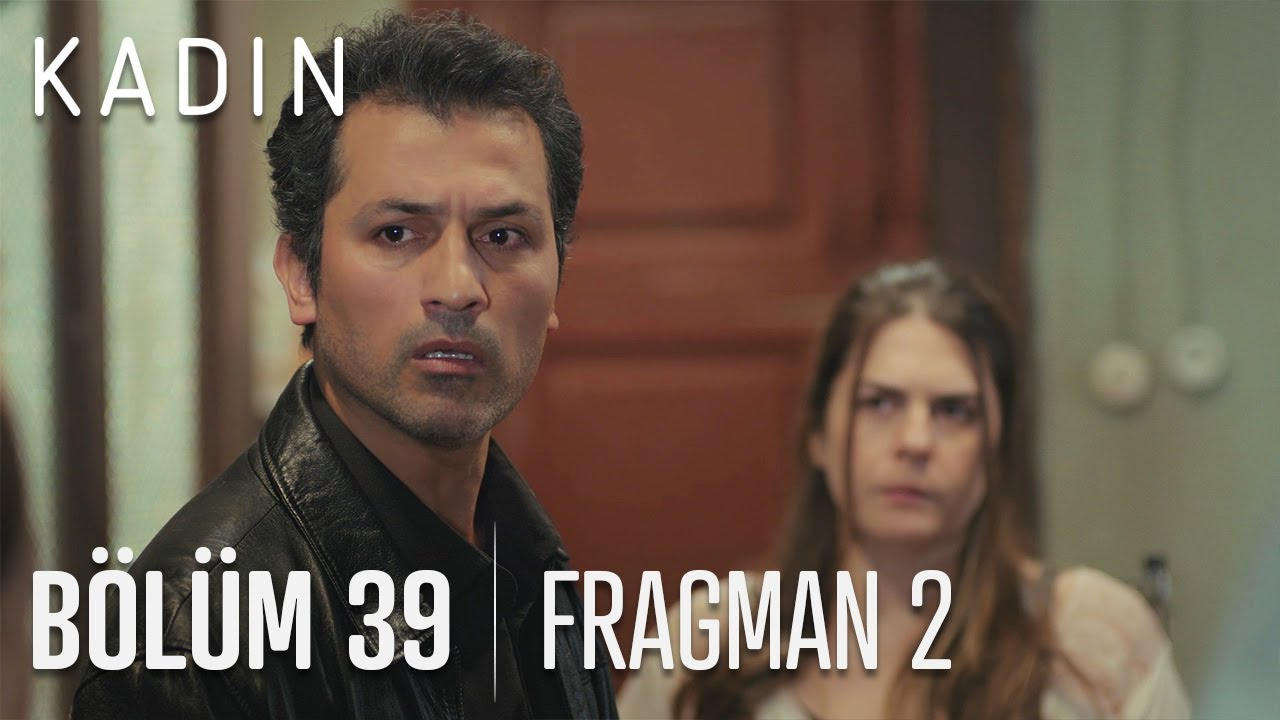 Kadın 39. Bölüm 2. Fragman