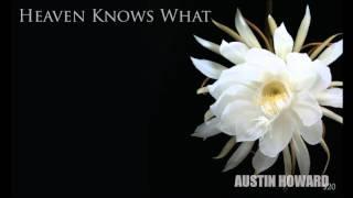 Austin Howard - Heaven Knows (HQ)