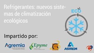 Refrigerantes: nuevos sistemas de climatización ecológicos - AGREMIA (Taller TAC C&R 2019)