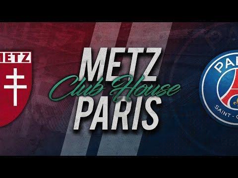🔴 DIRECT / LIVE : METZ - PSG // Club House