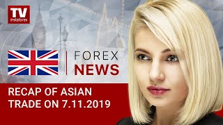InstaForex tv news: 07.11.2019: USD low amid trade deal uncertainty (USD, USDX, JPY, AUD)