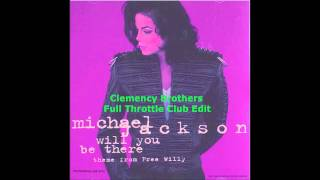Michael Jackson- Will You Be There- (Clemency Brothers Full Throttle Club Edit)